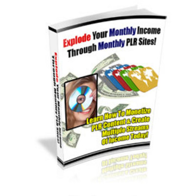 Product picture Explode Your Monthly Income Through Monthly PLR Sites!